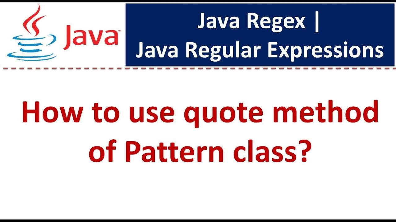 How to use quote method of Pattern class? | Regex in java