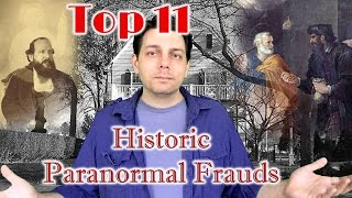 Top 11 Historic Paranormal Frauds