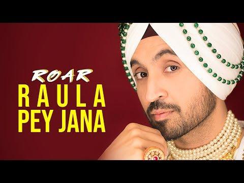 RAULA PEY JANA :  Diljit Dosanjh (Official Audio  ) ft. Gurlez Akhtar   Jatinder Shah   Ranbir Singh