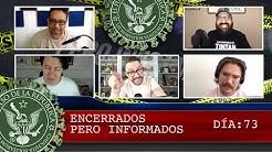 ENCERRADOS PERO INFORMADOS DÍA: 73 - EL PULSO DE LA REPÚBLICA
