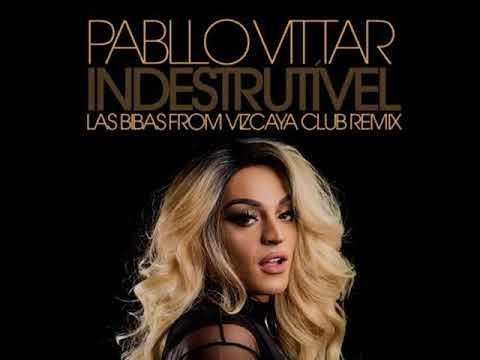 """Pabllo Vittar """" Indestrutível """" (Las Bibas From Vizcaya Club Remix)"""