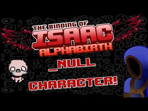 NULL CHARACTER! ALPHABIRTH! Binding of Isaac Afterbirth+ Mod Spotlights