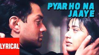 Pyaar Ho Na Jaaye Lyrical Video   Bichhoo   Bobby Deol, Rani Mukherjee