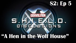 SHIELD Discussions (S2) 5: A Hen in the Wolfhouse