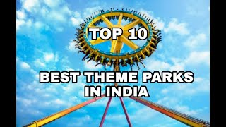 TOP 10 BEST THEME PARKS IN INDIA #themepark #themeparkindia #park #entertainmentplaces #places