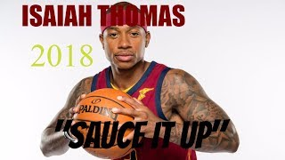 """Isaiah Thomas Mix- [SAUCE IT UP] """"WELCOME TO CLEVELAND"""" 2018"""