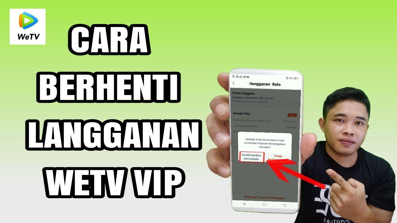 Cara Berhenti Berlangganan Wetv Vip Youtube