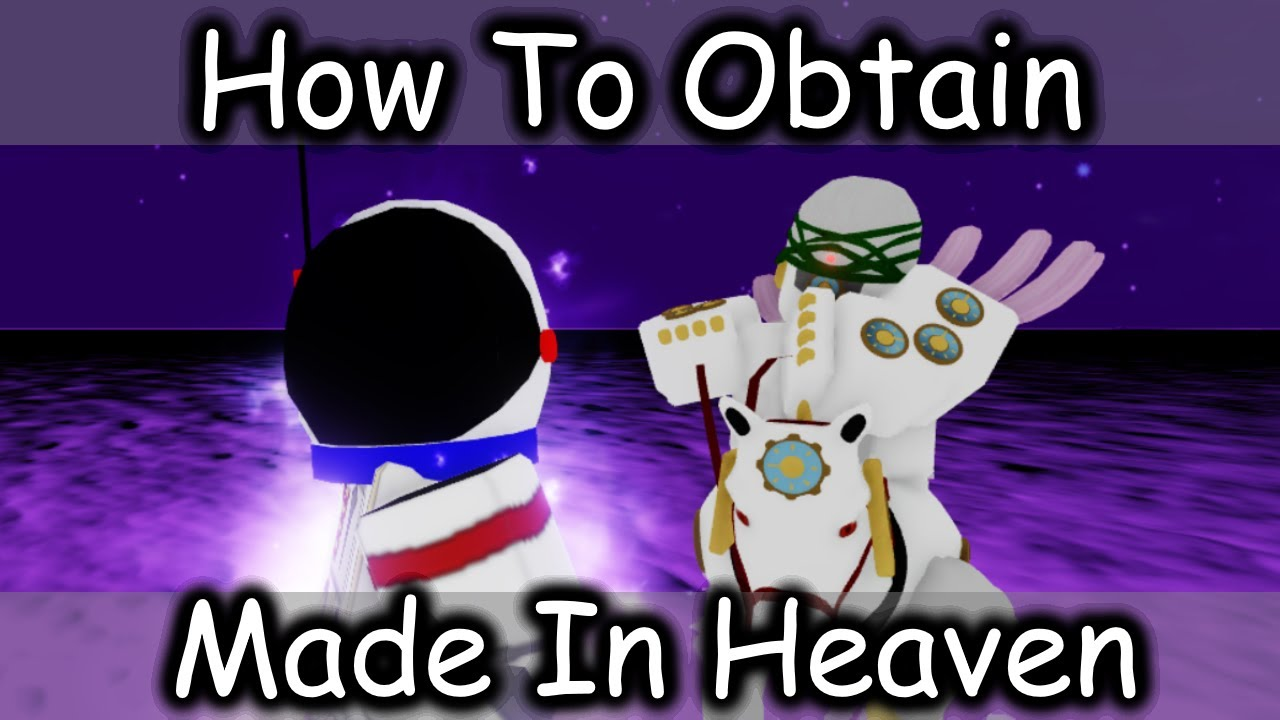 Download Made In Heaven Showcase & How To Obtain ( Your Bizarre Adventure )
