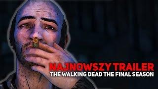 NAJNOWSZY TRAILER! MASA NOWYCH INFORMACJI! - The Walking Dead The Final Season