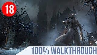 Bloodborne — Ultimate Walkthrough #18. Forsaken Castle Cainhurst & Logarius [PS4 Pro]