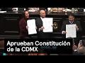 Aprueban Constitución de la CDMX - CDMX - Denise Maerker 10 en punto