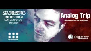 Analog Trip @ EDM Underground Showcase 25 FEB 2016 - www.westradio.gr ▲ Deep House free download