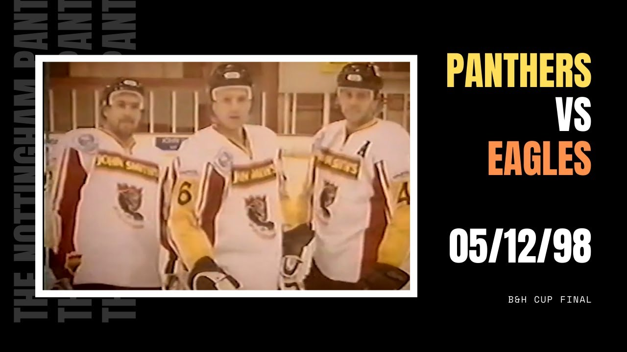 FULL GAME: The Nottingham Panthers vs Ayr Scottish Eagles | B & H Cup Final | 05/12/98
