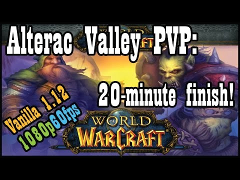 World of Warcraft Vanilla 1.12: Complete pre-nerf Alterac Valley PVP in 20 minutes! (Nostalrius)