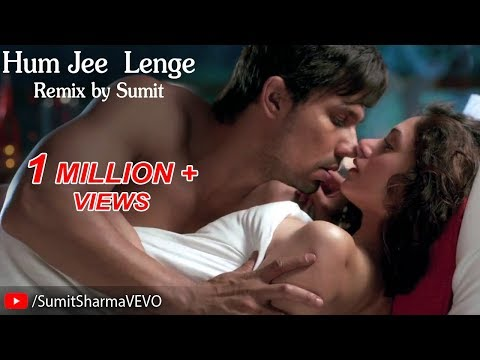 Hum Jee Lenge Remix(HD) By Sumit Sharma | Indian Talkie