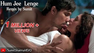 Hum Jee Lenge Remix(HD) By Sumit Sharma | Indian Talkie