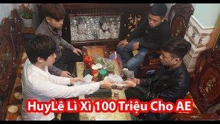 HuyLê Lì Xì 100 TRIỆU VNĐ Cho Anh Em Chơi Tết