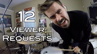 Dude. Drumming 12 Viewer Requests in 6 Minutes.