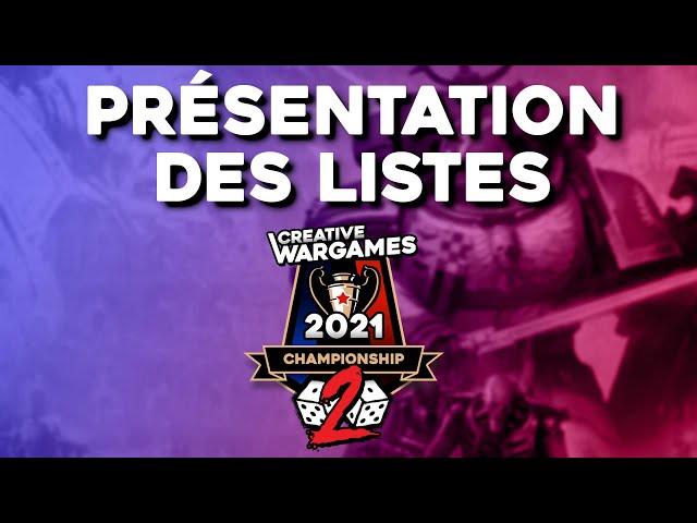 Creative Wargames Championship 2 - Présentation des listes