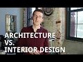 Architecture vs. Interior Design