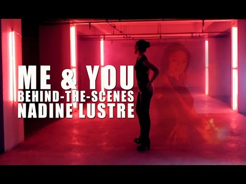 Nadine Lustre — Me and You  (MV Behind-the-Scenes)