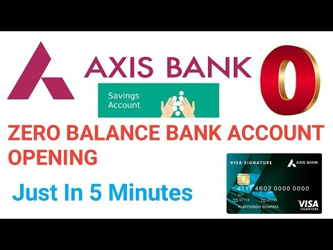 Open Axis Bank Zero Balance Bank Account Open Zero Balance Savings