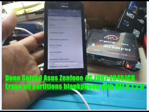 Done Solved Flashing Asus Zenfone 4C Z007 Erase All Partitions Blankphone With UFI V1 20400b