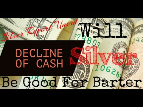 Is Silver Good For Barter With The Decline of Cash