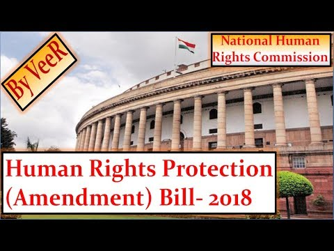 L-169- Human Rights Protection (Amendment) Bill- 2018 (NHRC), Current Affairs, Indian Polity By VeeR