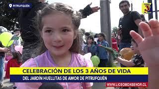 3º Aniversario Jardín Huellitas de Amor - Pitrufquén