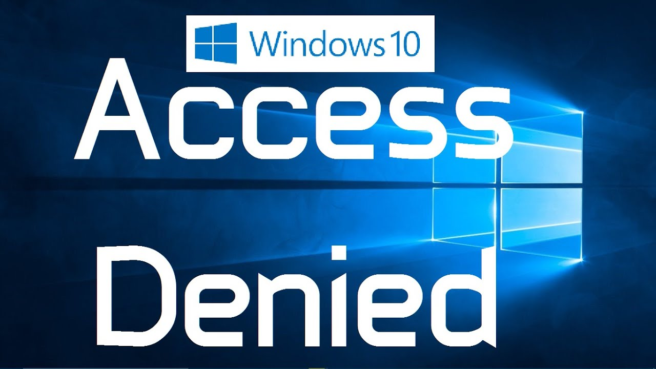 "How to fix ""Access Denied"" Errors in Windows 10 (Two Simple Methods)"