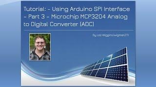 Tutorial: Using Arduino SPI - Part 3 - Microchip MCP3204 Analog to Digital Converter (ADC)