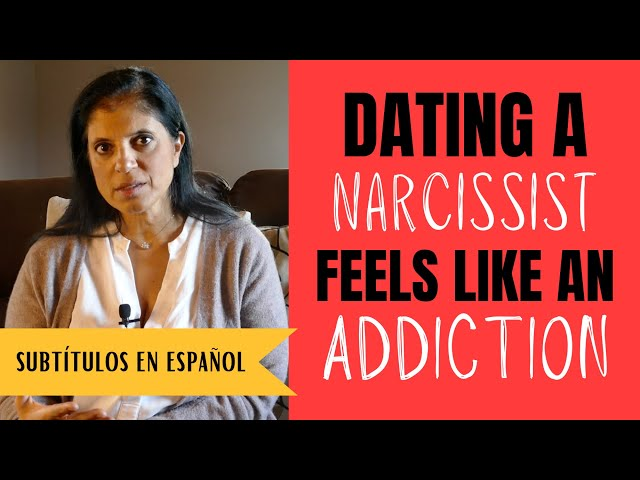 Why dating a narcissist feels like an addiction