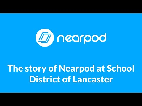 The Story Of Nearpod At School District Of Lancaster