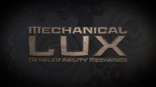 Mechanical Lux - Detailed Ability Mechanics