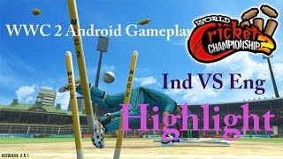 World Cricket Championship 2 Android Gameplay (Ind vs Eng ) Highlights