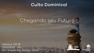 Culto Dominical - Rev. Miguel dos Santos Júnior