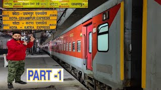 09804 KATRA to NEW DELHI Journey in KATRA - KOTA EXPRESS | श्री माता वैष्णोदेवी कटरा - कोटा | PART 1