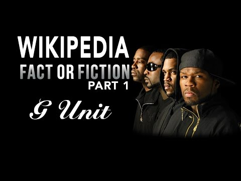 G-Unit - Wikipedia: Fact or Fiction - Part 1