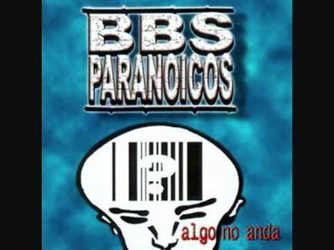 Bbs Paranoicos algo no anda ( full album )