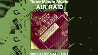 THREE MINUTE MOVIE 5th album Air Raid CM