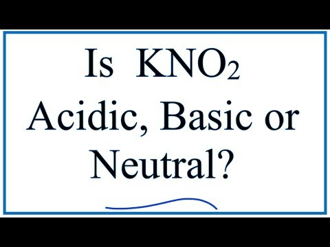 Is KNO2 Acidic, Basic, Or Neutral (dissolved In Water)?