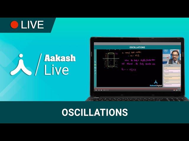 Complete understanding of Oscillations for JEE | Aakash Digital