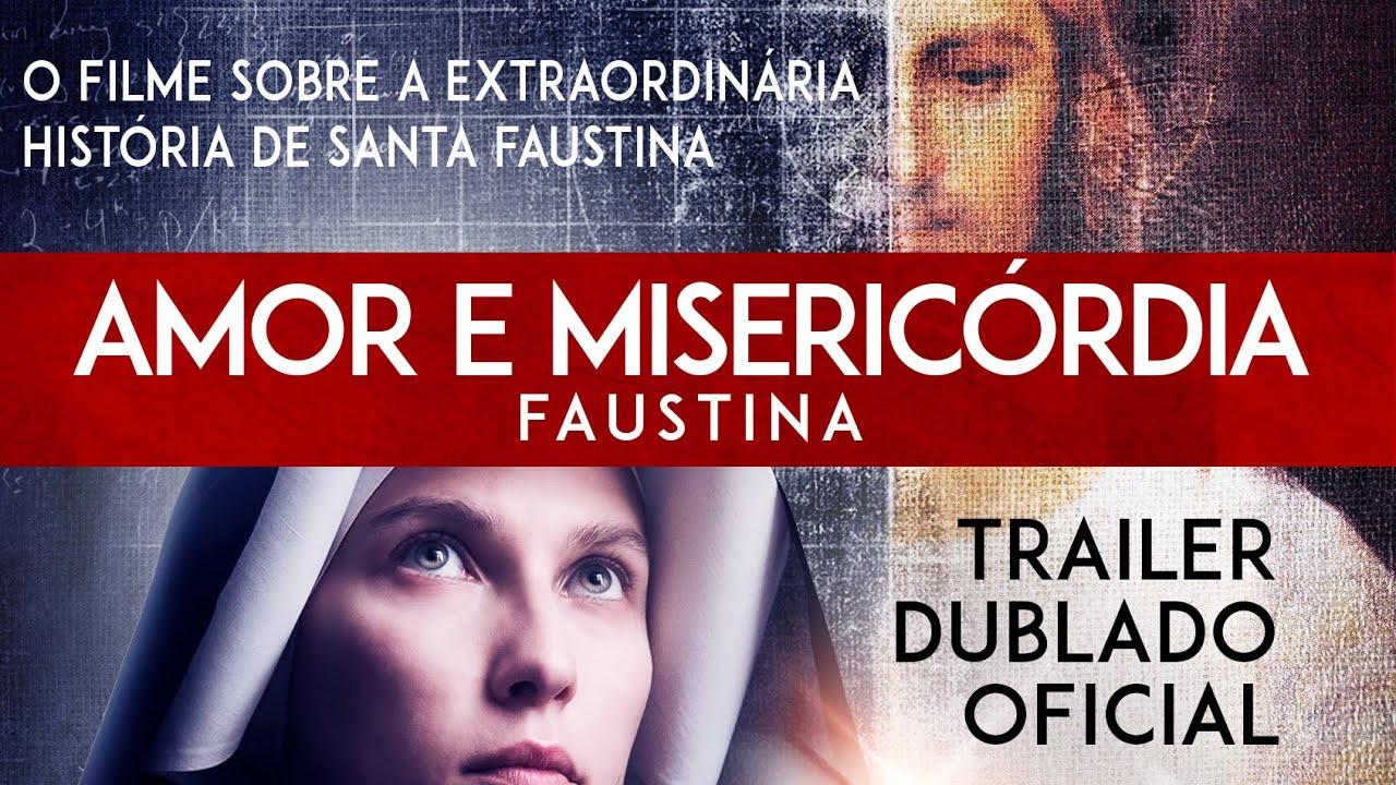 Amor e Misericordia: Faustina - Trailer Dublado