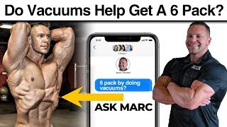 Ask Marc #4 - Do Vacuums Help You Get Six Pack Abs?