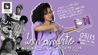 """Lançamento do livro """"A menina que nasceu sem cor"""" de Midria"""