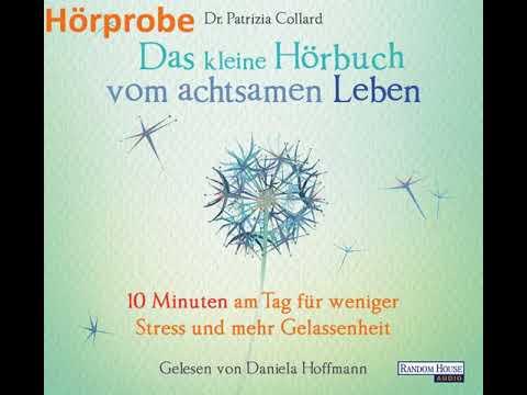 Das kleine Hörbuch vom achtsamen Leben: 10 Minuten am Tag für weniger Stress und mehr Gelassenheit YouTube Hörbuch Trailer auf Deutsch