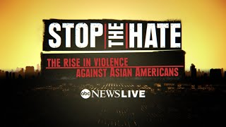 Stop the Hate: The rise in violence against Asian Americans