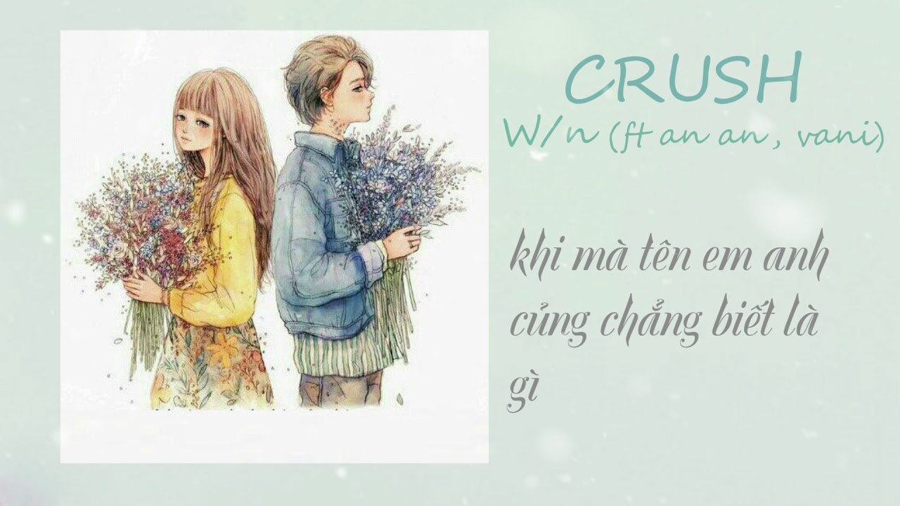 Crush - W/n (Ft An An x Vani) OFFICIAL MUSIC
