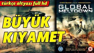 Büyük Kıyamet  - Türkçe Dublaj 2017 (Global Meltdown)  Full Film İzle